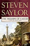 Saylor, Steven: The Triumph of Caesar: A Novel of Ancient Rome (Roma Sub Rosa)