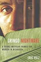 Gringo Nightmare: A Young American Framed…