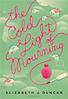 The Cold Light of Mourning: A Mystery by…