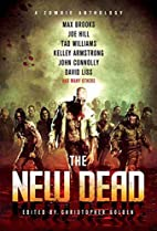 The New Dead: A Zombie Anthology by…