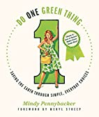 Do One Green Thing: Saving the Earth Through…