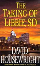 The Taking of Libbie, SD by David…