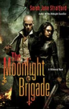 The Moonlight Brigade: A Millennial Novel by…