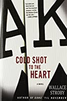 cover image of cold shot to the heart by wallace stroby