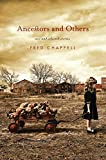 Chappell, Fred: Ancestors and Others: New and Selected Stories