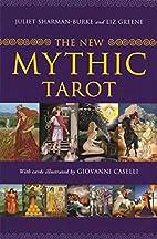 The New Mythic Tarot by Juliet Sharman-Burke