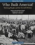 American Social History Project: Who Built America 3e V1 & U.S. History Matters 2e