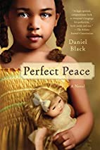 Perfect Peace: A Novel by Daniel Black