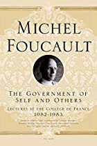 The Government of Self and Others: Lectures…