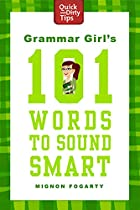 Grammar Girl's 101 Words to Sound Smart…