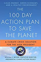 The 100 Day Action Plan to Save the Planet:…