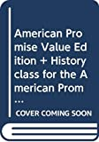 Roark, James L.: American Promise Value Edition & HistoryClass for The American Promise 4e V1 & Incidents in the Life of a Slave Girl, Written by Herself