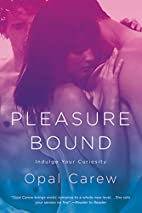 Pleasure Bound by Opal Carew