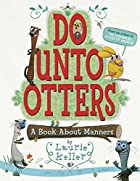 Do Unto Otters : A Book About Manners by…
