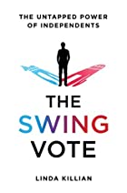 The Swing Vote: The Untapped Power of…