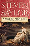 Saylor, Steven: A Mist of Prophecies: A Novel of Ancient Rome (Novels of Ancient Rome)