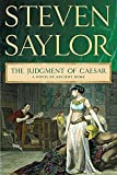 Saylor, Steven: The Judgment of Caesar: A Novel of Ancient Rome