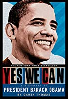 Yes We Can: A Biography of President Barack…