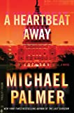 Palmer, Michael: A Heartbeat Away