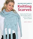 The Very Easy Guide to Knitting Scarves:…