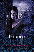 Hidden (House of Night) by P. C. Cast