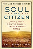 Loeb, Paul Rogat: Soul of a Citizen: Living with Conviction in Challenging Times