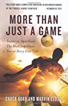 More Than Just a Game: Soccer vs. Apartheid:…