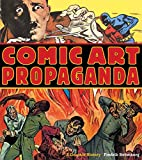 Comic Art Propaganda: A Graphic History by…