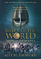 Ruler of the World (Empire of the Moghul) by…