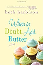 When in Doubt, Add Butter by Beth Harbison