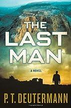 The Last Man by P. T. Deutermann