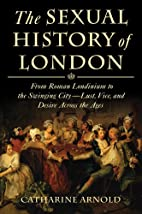 The Sexual History Of London by Catharine…