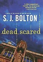 Dead Scared (Lacey Flint Novels) by S. J.…