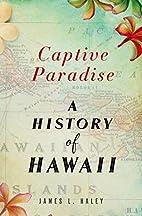 Captive Paradise: A History of Hawaii by…