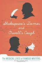 Shakespeare's Tremor and Orwell's Cough: The…