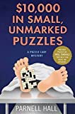 Hall, Parnell: $10,000 in Small, Unmarked Puzzles: A Puzzle Lady Mystery (Puzzle Lady Mysteries)