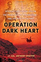 Operation Dark Heart: Spycraft and Special…