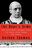 Thomas, Gordon: The Pope's Jews: The Vatican's Secret Plan to Save Jews from the Nazis