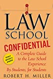 Miller, Robert H.: Law School Confidential: A Complete Guide to the Law School Experience: By Students, for Students