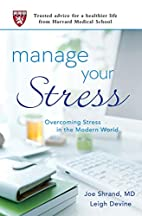 Manage Your Stress: Overcoming Stress in the…