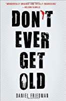 cover image of dont ever get old