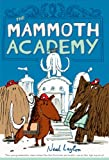 Layton, Neal: The Mammoth Academy