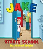 Wright, Michael: Jake Starts School