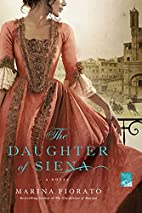The Daughter of Siena: A Novel by Marina…