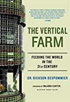 The Vertical Farm: The World Grows Up by…