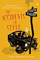 The accidents of style : good advice on how…
