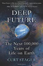 Deep Future: The Next 100,000 Years of Life…