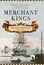 Merchant Kings: When Companies Ruled The…