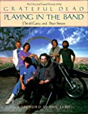 David Gans: Playing in the Band: An Oral and Visual Portrait of the Grateful Dead