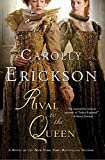 Erickson, Carolly: Rival to the Queen